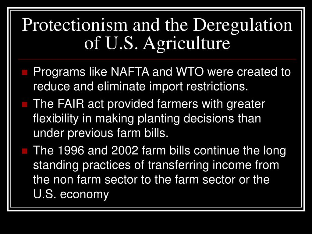 Protectionism and the Deregulation of U.S. Agriculture