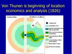 von thunen is beginning of location economics and analysis 1826