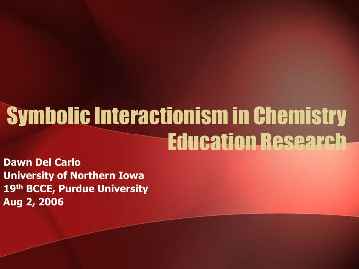 Ppt Symbolic Interactionism In Chemistry Education Research