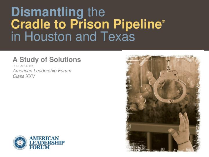 Dismantling the cradle to prison pipeline in houston and texas