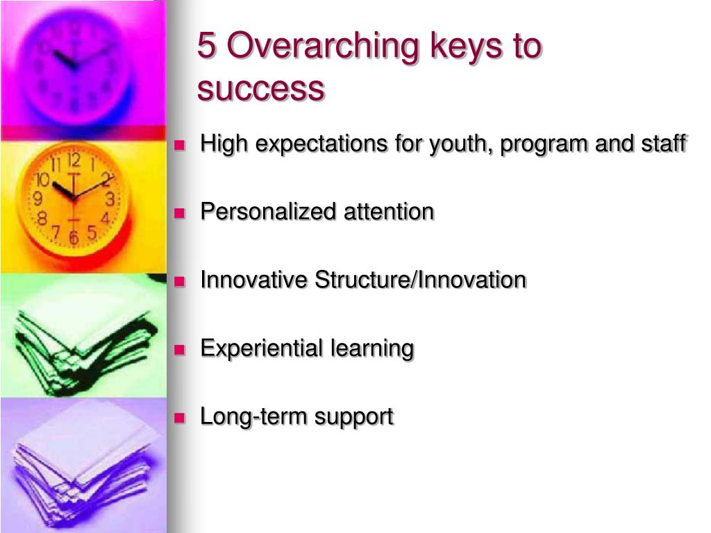 5 Overarching keys to success