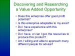 discovering and researching a value added opportunity