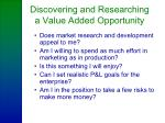 discovering and researching a value added opportunity18