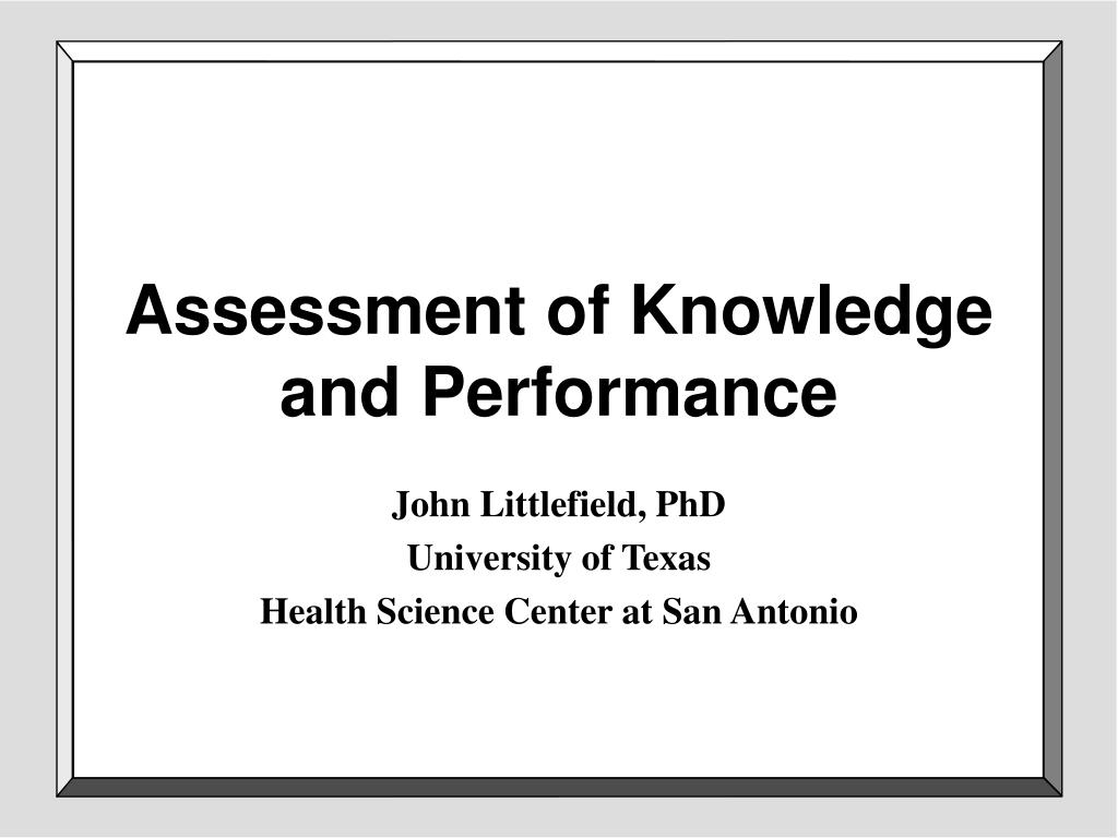 Assessment of Knowledge and Performance