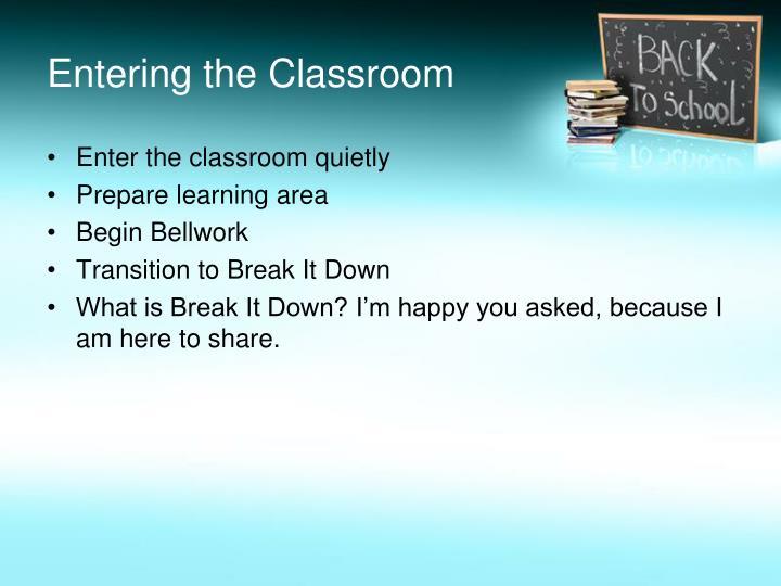 Entering the classroom