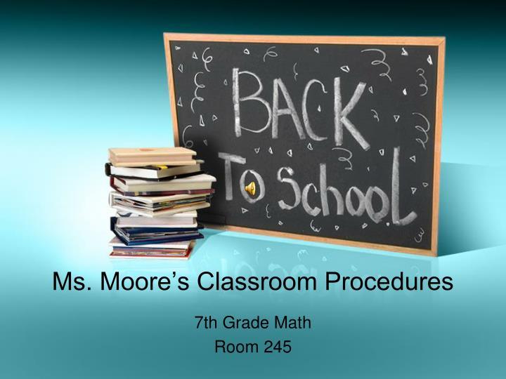 Ms moore s classroom procedures