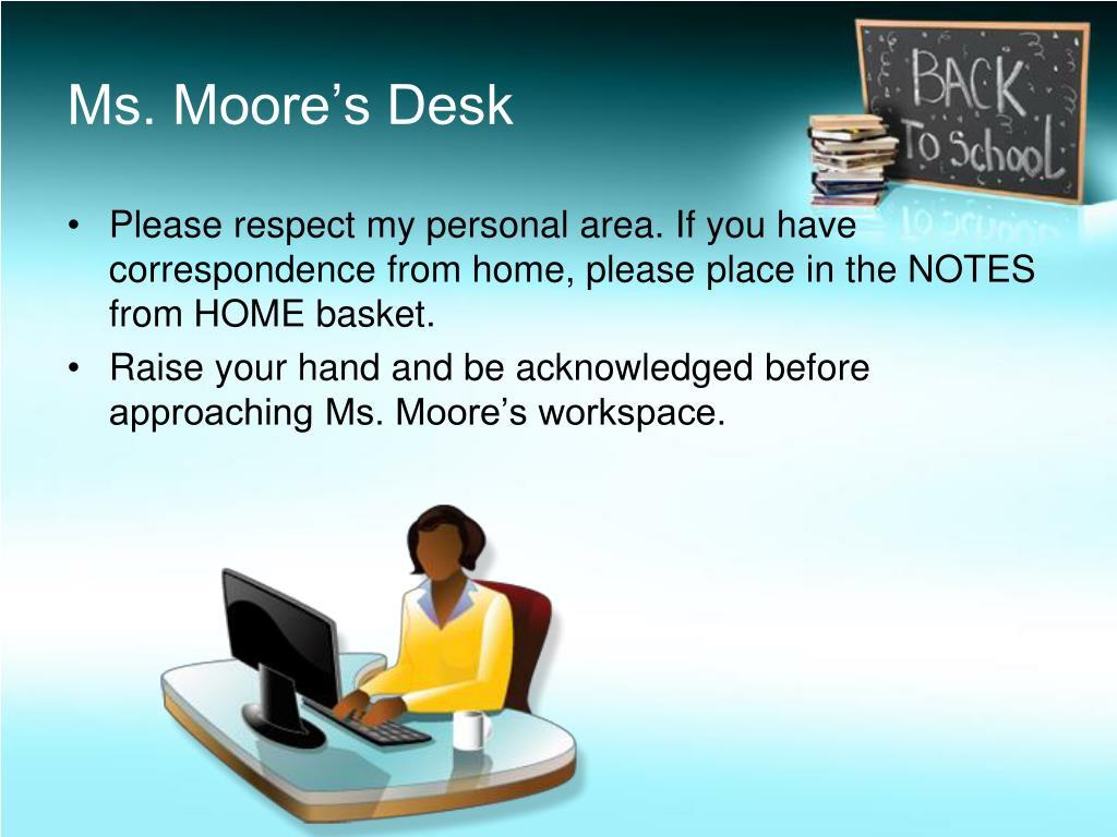 Ms. Moore's Desk