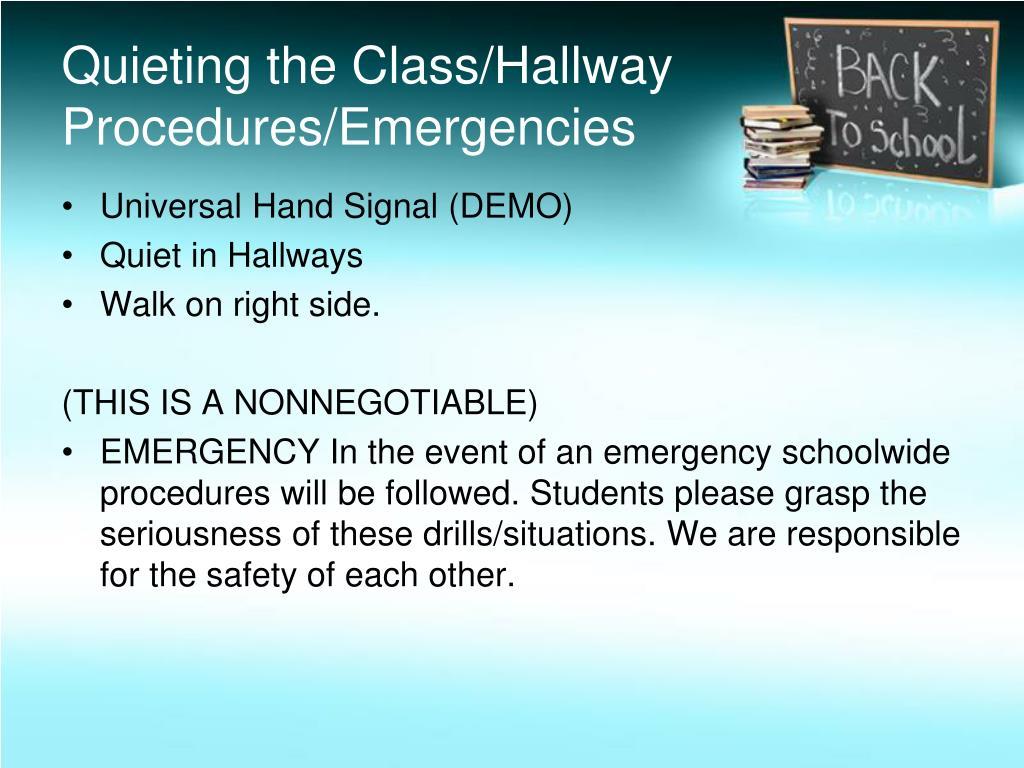 Quieting the Class/Hallway Procedures/Emergencies