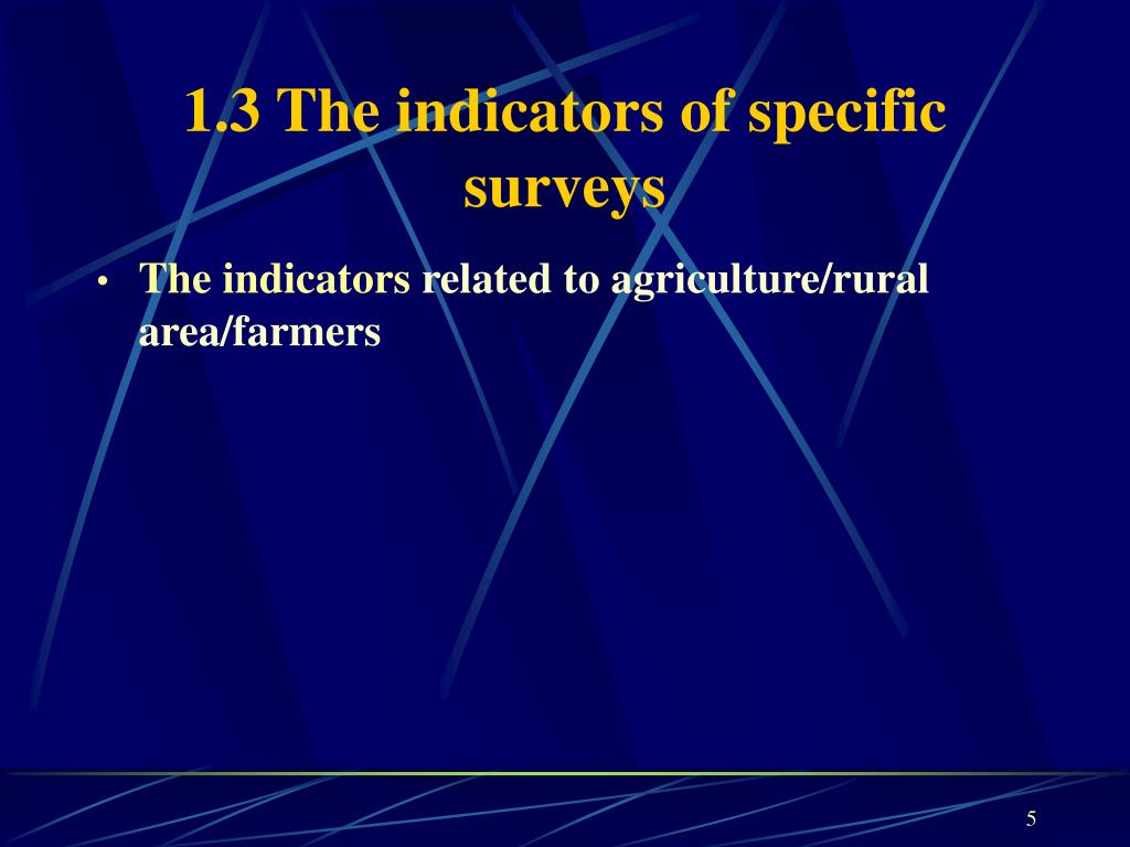 1.3 The indicators of specific surveys