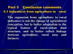 part 5 conclusive comments 5 1 indicators from agriculture to rural