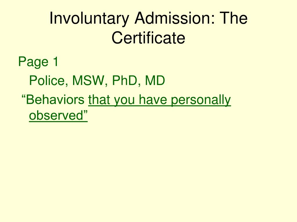 Involuntary Admission: The Certificate