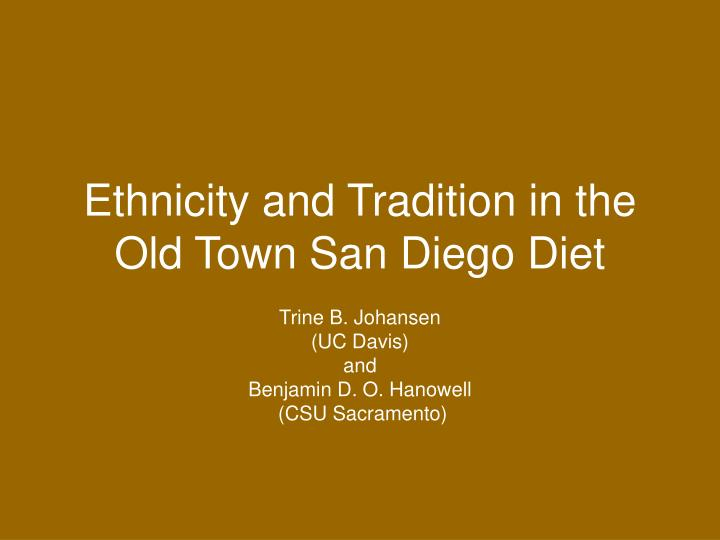 Ethnicity and tradition in the old town san diego diet