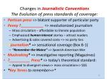 changes in journalistic conventions the evolution of press standards of coverage