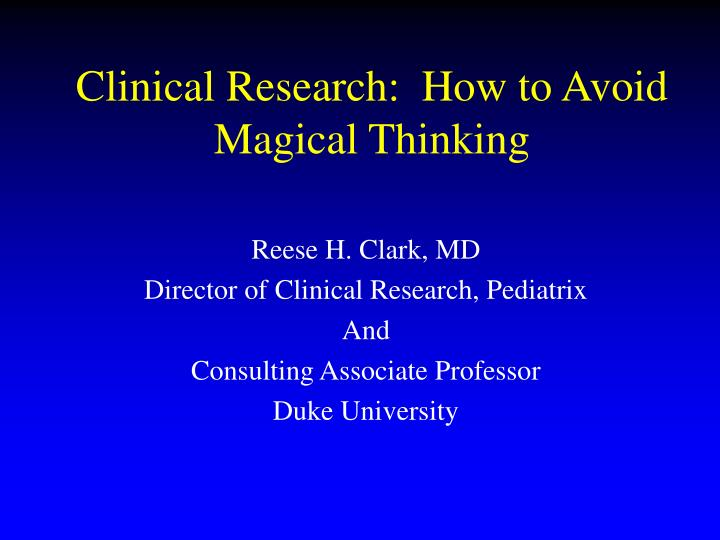 clinical research how to avoid magical thinking n.