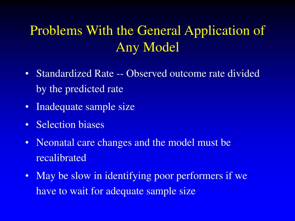 Problems With the General Application of Any Model