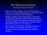 the willowbrook study vulnerable population rules
