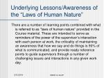 underlying lessons awareness of the laws of human nature