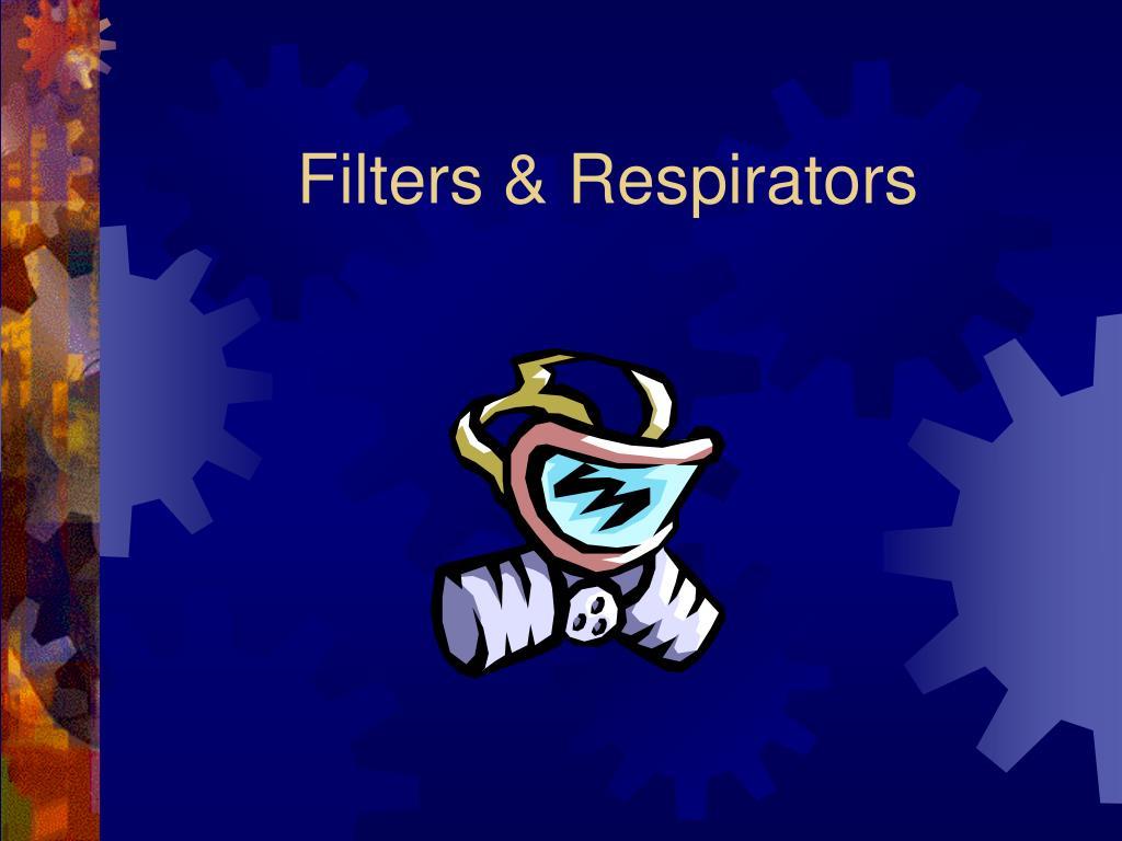 Filters & Respirators