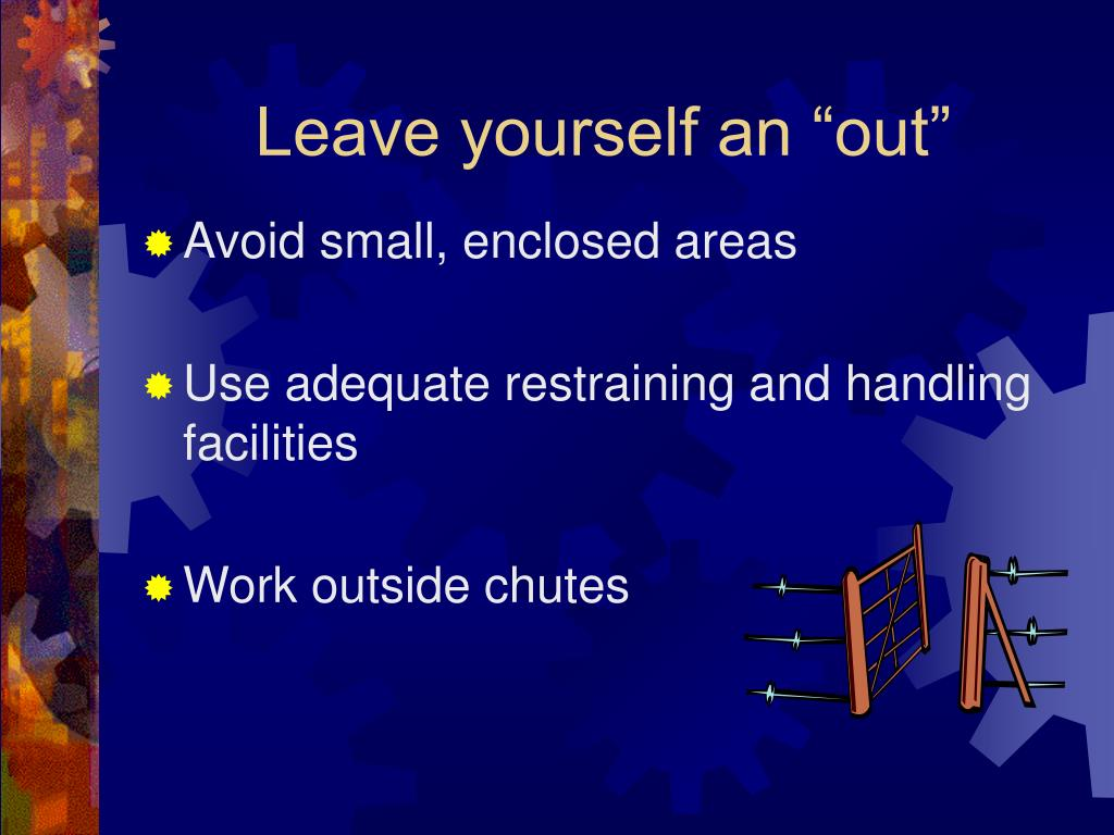 """Leave yourself an """"out"""""""