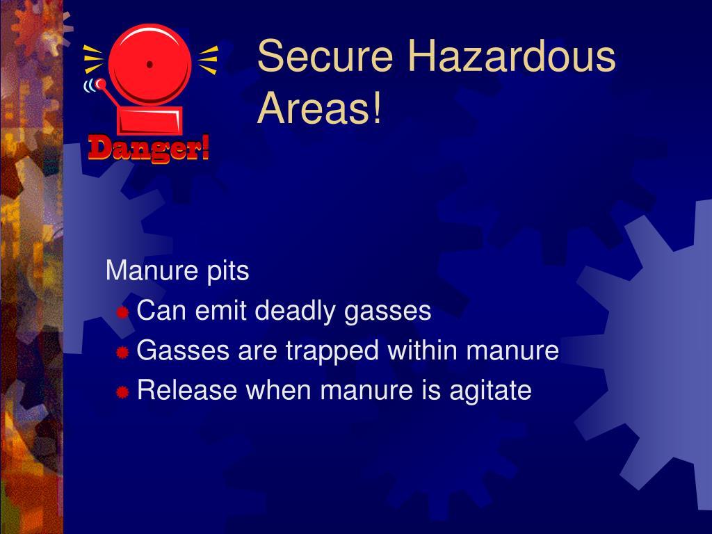 Secure Hazardous Areas!