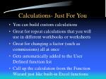calculations just for you