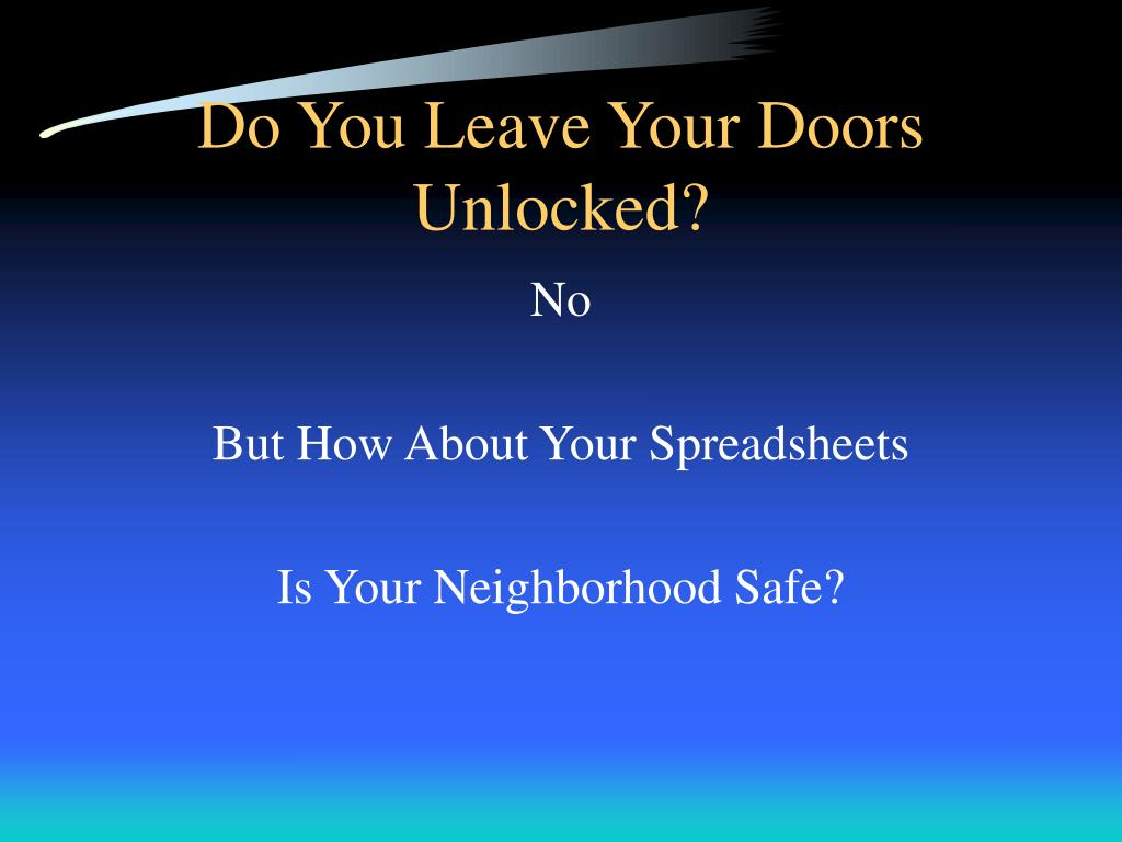 Do You Leave Your Doors Unlocked?