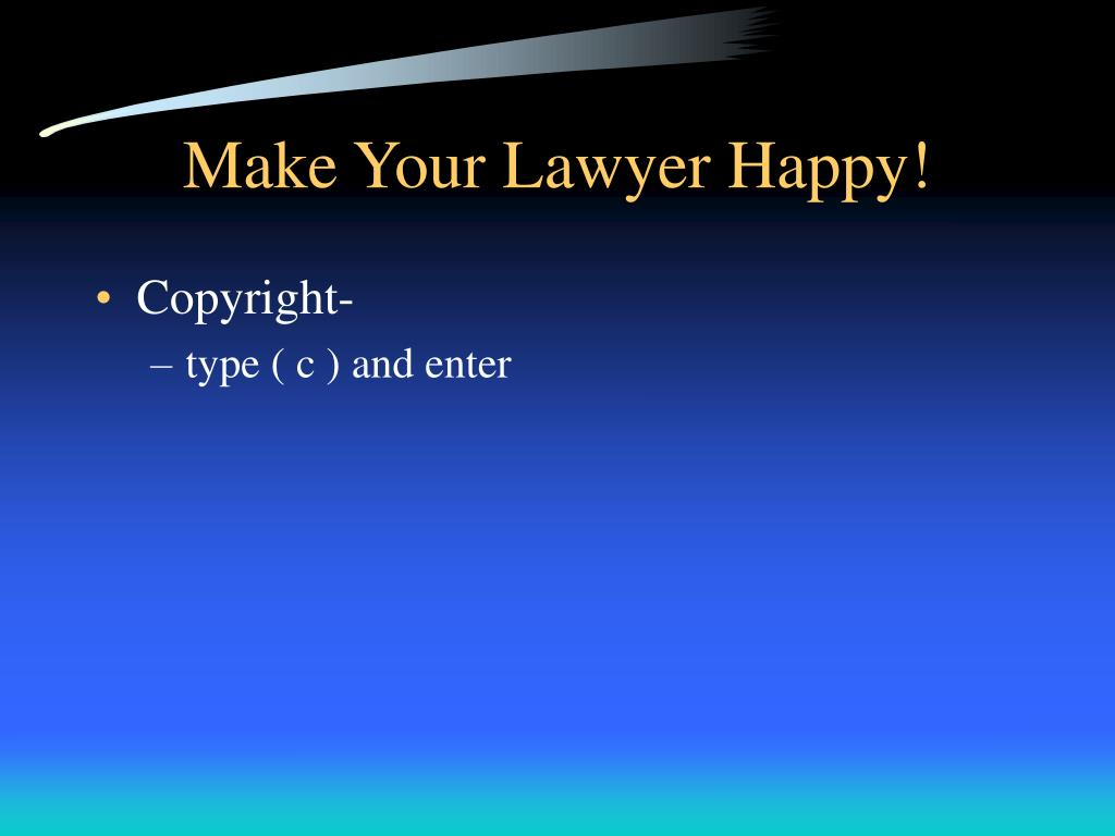 Make Your Lawyer Happy!