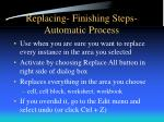 replacing finishing steps automatic process