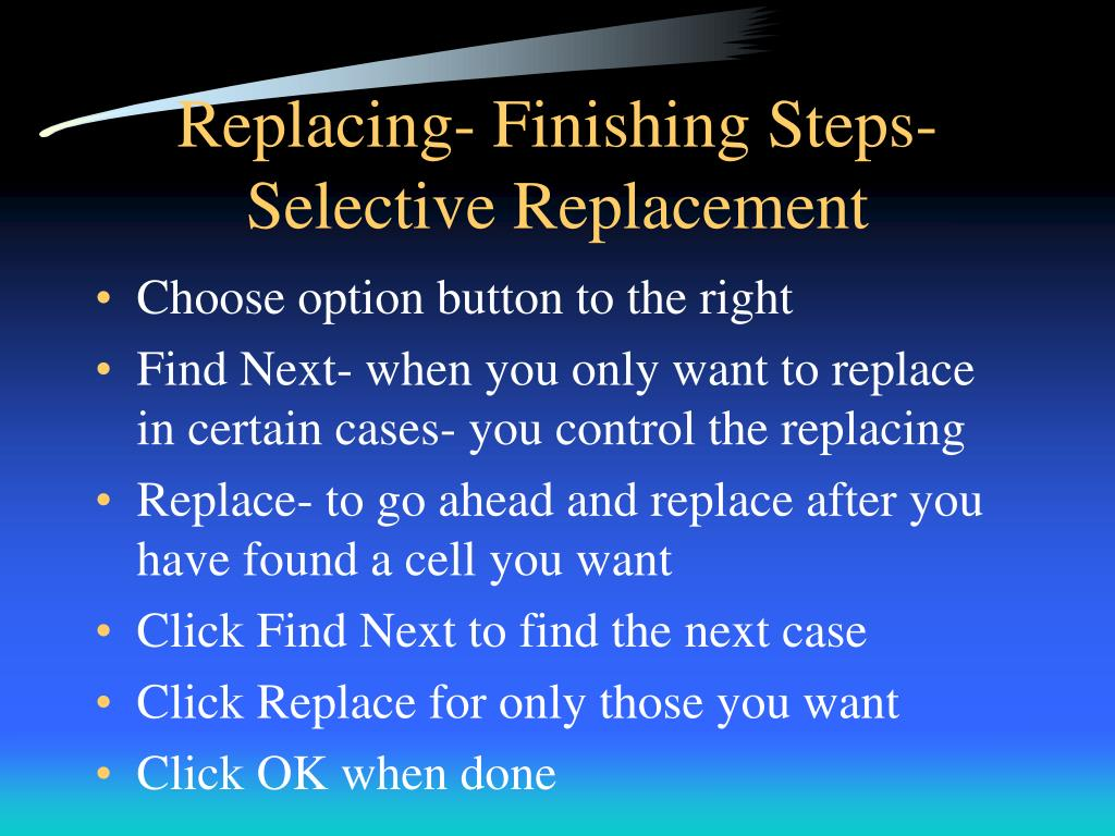 Replacing- Finishing Steps- Selective Replacement