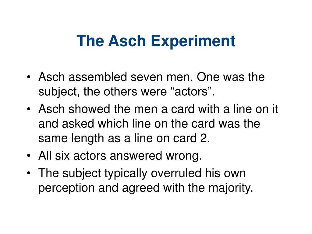 The Asch Experiment