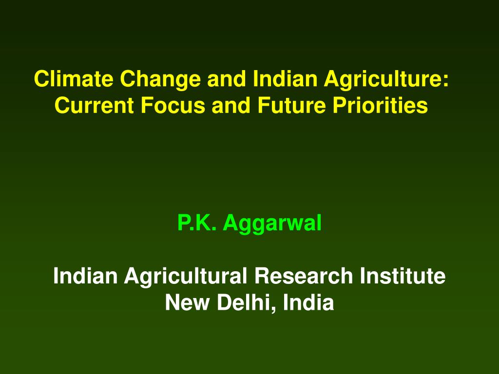 climate change and indian agriculture current focus and future priorities l.