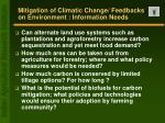 mitigation of climatic change feedbacks on environment information needs