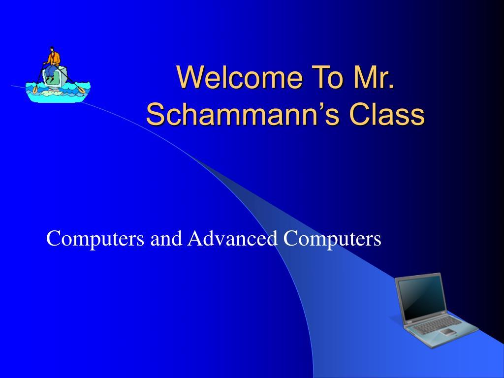 Welcome To Mr. Schammann's Class