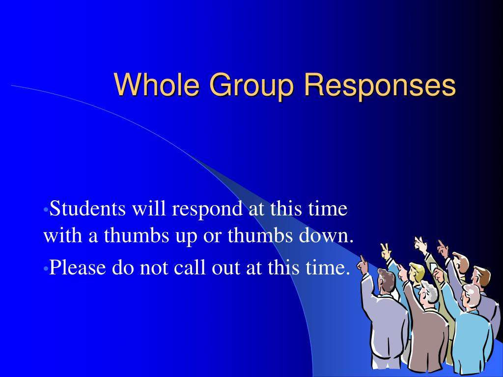 Whole Group Responses