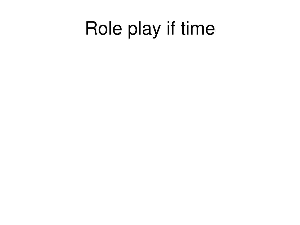 Role play if time