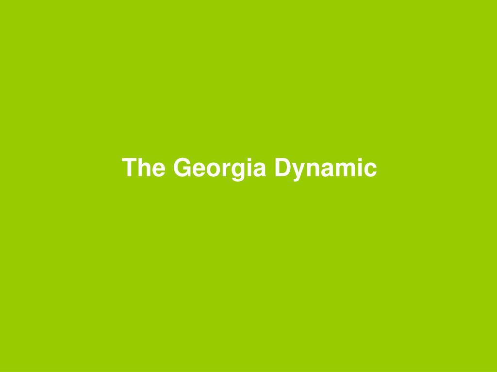 The Georgia Dynamic