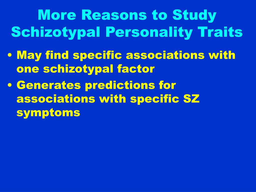 More Reasons to Study Schizotypal Personality Traits