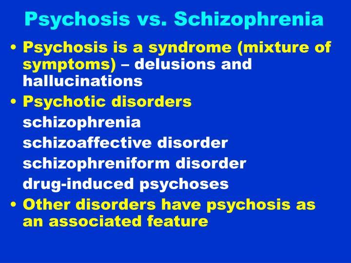 Psychosis vs schizophrenia