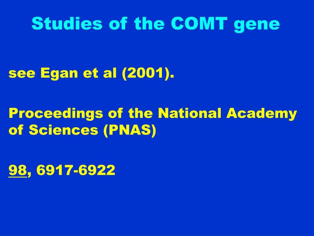 Studies of the COMT gene