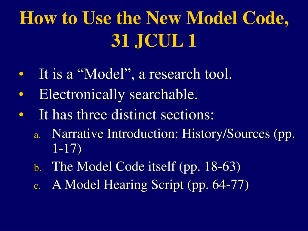 How to Use the New Model Code, 31 JCUL 1
