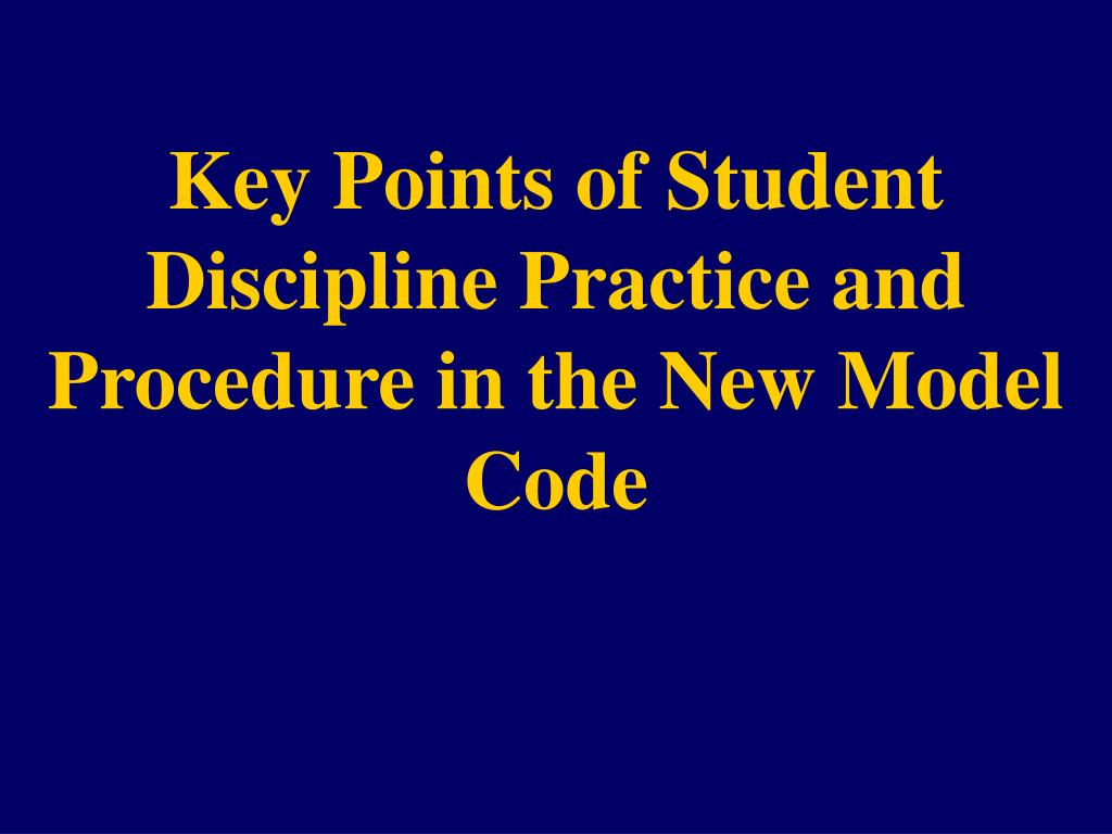 Key Points of Student Discipline Practice and Procedure in the New Model Code