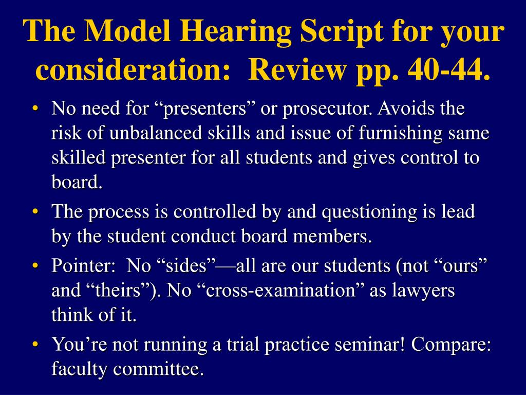 The Model Hearing Script for your consideration:  Review pp. 40-44.