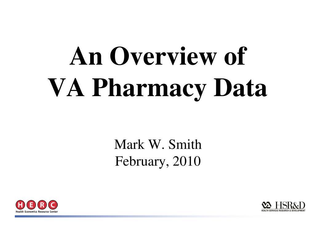 an overview of va pharmacy data l.