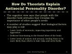 how do theorists explain antisocial personality disorder32