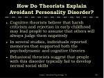 how do theorists explain avoidant personality disorder59