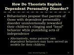 how do theorists explain dependent personality disorder64