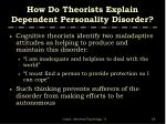 how do theorists explain dependent personality disorder65