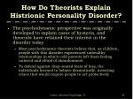 how do theorists explain histrionic personality disorder