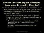 how do theorists explain obsessive compulsive personality disorder71