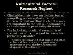 multicultural factors research neglect76